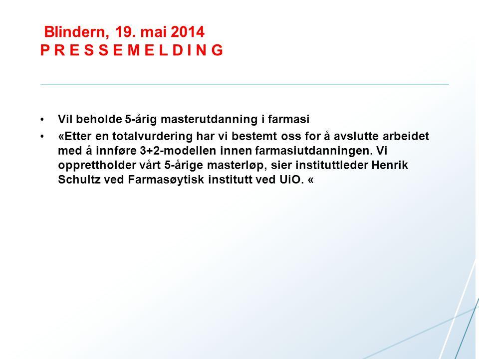 Blindern, 19. mai 2014 P R E S S E M E L D I N G