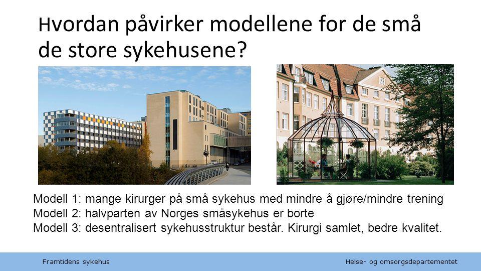 Hvordan påvirker modellene for de små de store sykehusene