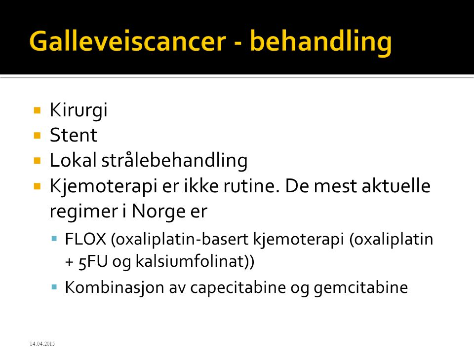 Galleveiscancer - behandling