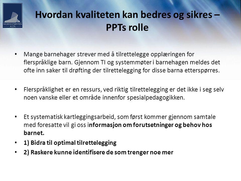Hvordan kvaliteten kan bedres og sikres – PPTs rolle