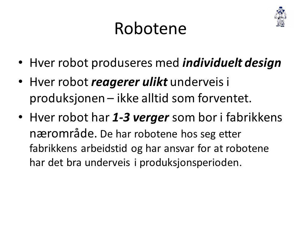 Robotene Hver robot produseres med individuelt design
