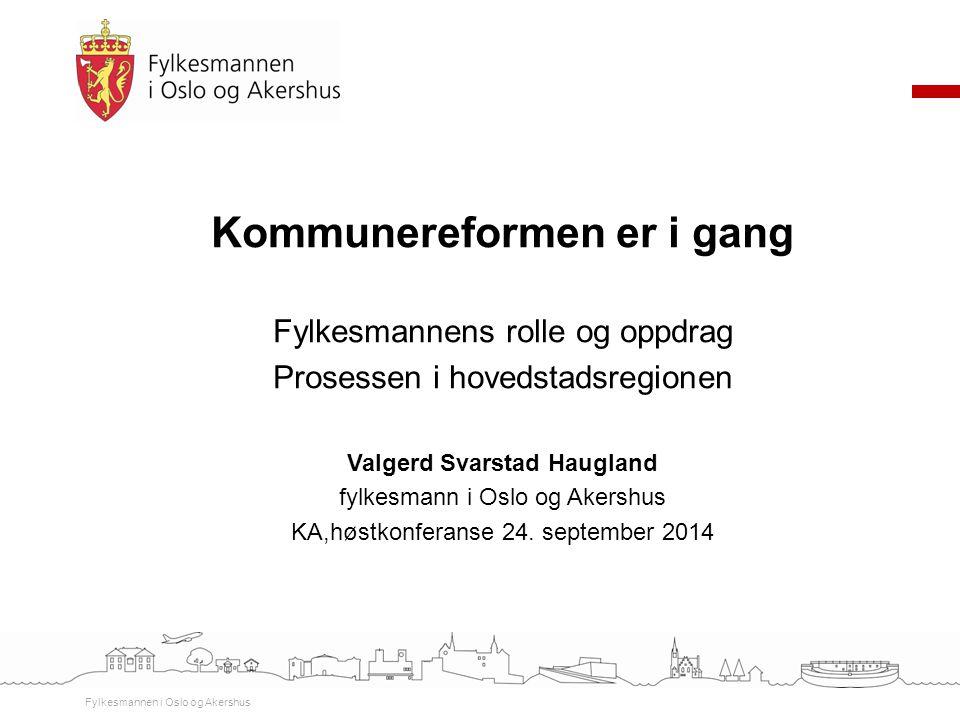 Kommunereformen er i gang Valgerd Svarstad Haugland