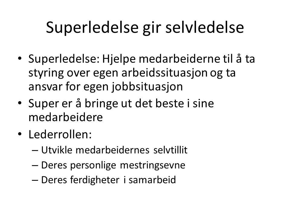 Superledelse gir selvledelse
