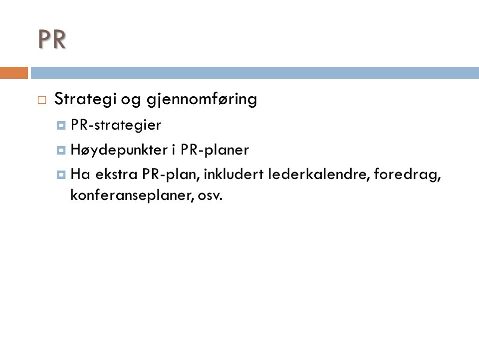 PR Strategi og gjennomføring PR-strategier Høydepunkter i PR-planer