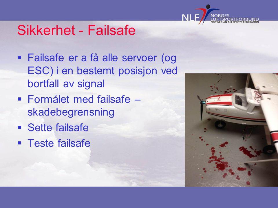 Sikkerhet - Failsafe Failsafe er a få alle servoer (og ESC) i en bestemt posisjon ved bortfall av signal.
