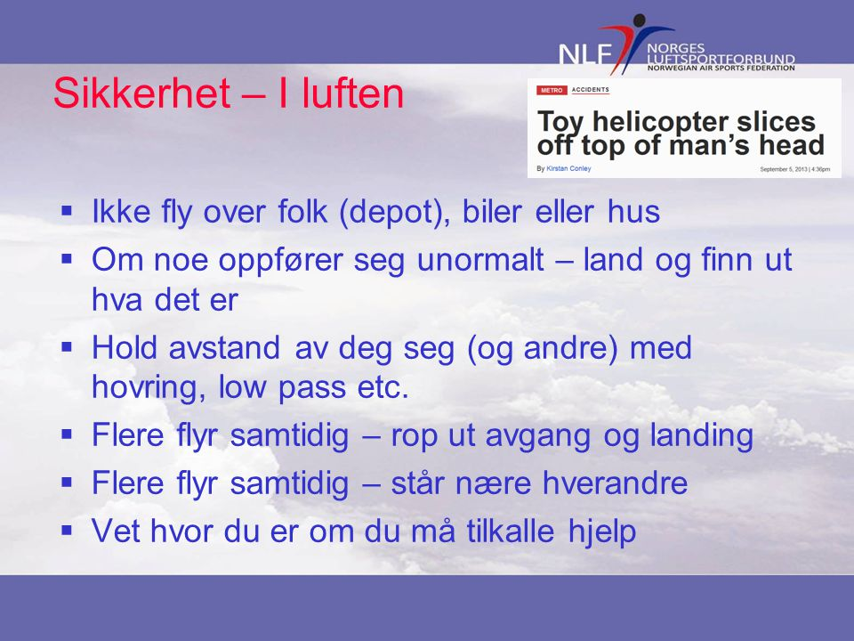 Sikkerhet – I luften Ikke fly over folk (depot), biler eller hus