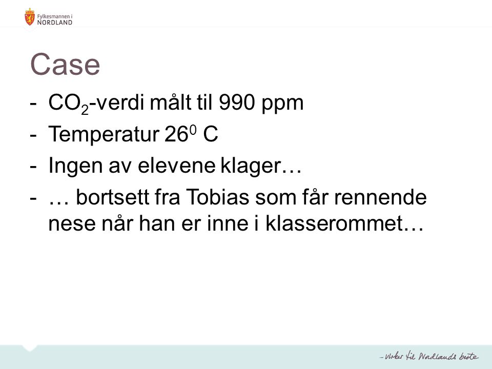 Case CO2-verdi målt til 990 ppm Temperatur 260 C