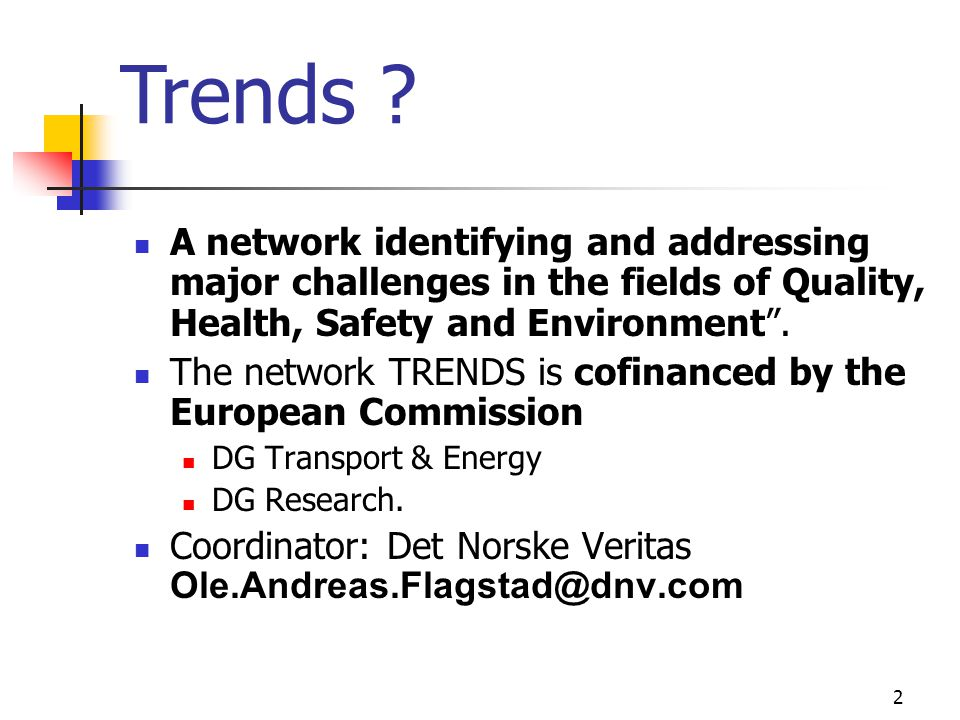 Trends A network identifying and addressing major challenges in the fields of Quality, Health, Safety and Environment .