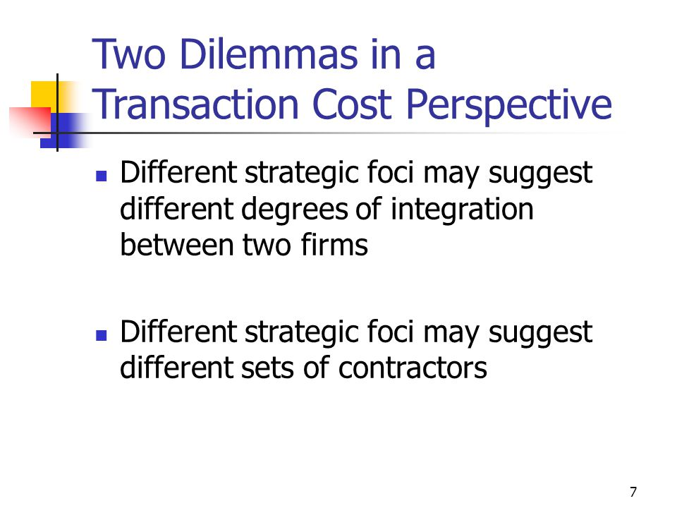 Two Dilemmas in a Transaction Cost Perspective