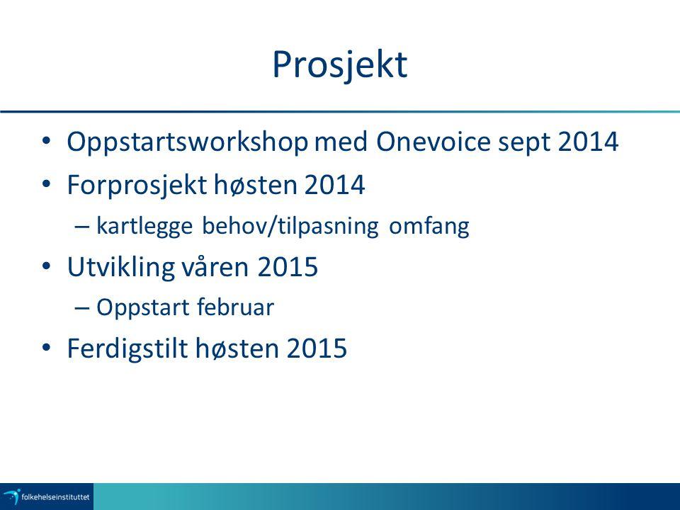 Prosjekt Oppstartsworkshop med Onevoice sept 2014
