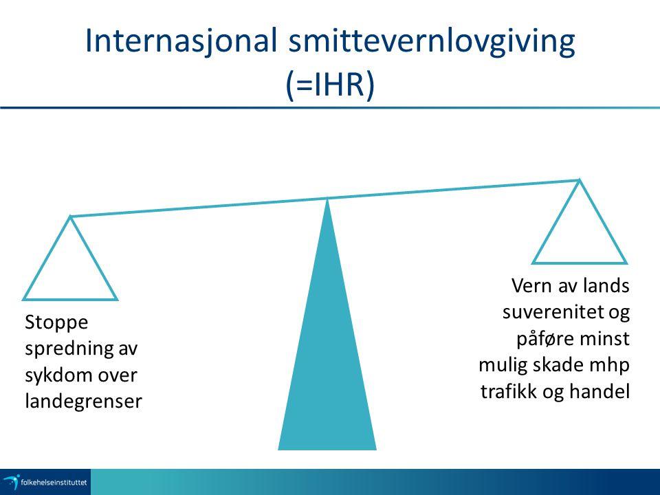 Internasjonal smittevernlovgiving (=IHR)