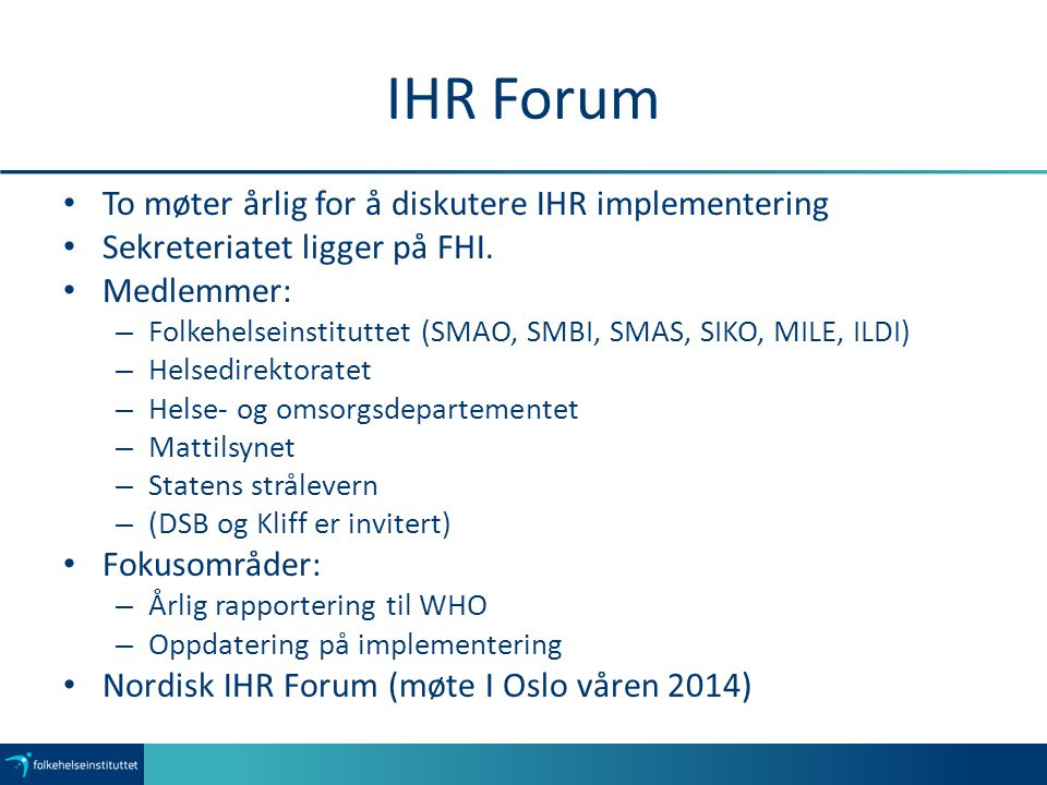IHR Forum To møter årlig for å diskutere IHR implementering