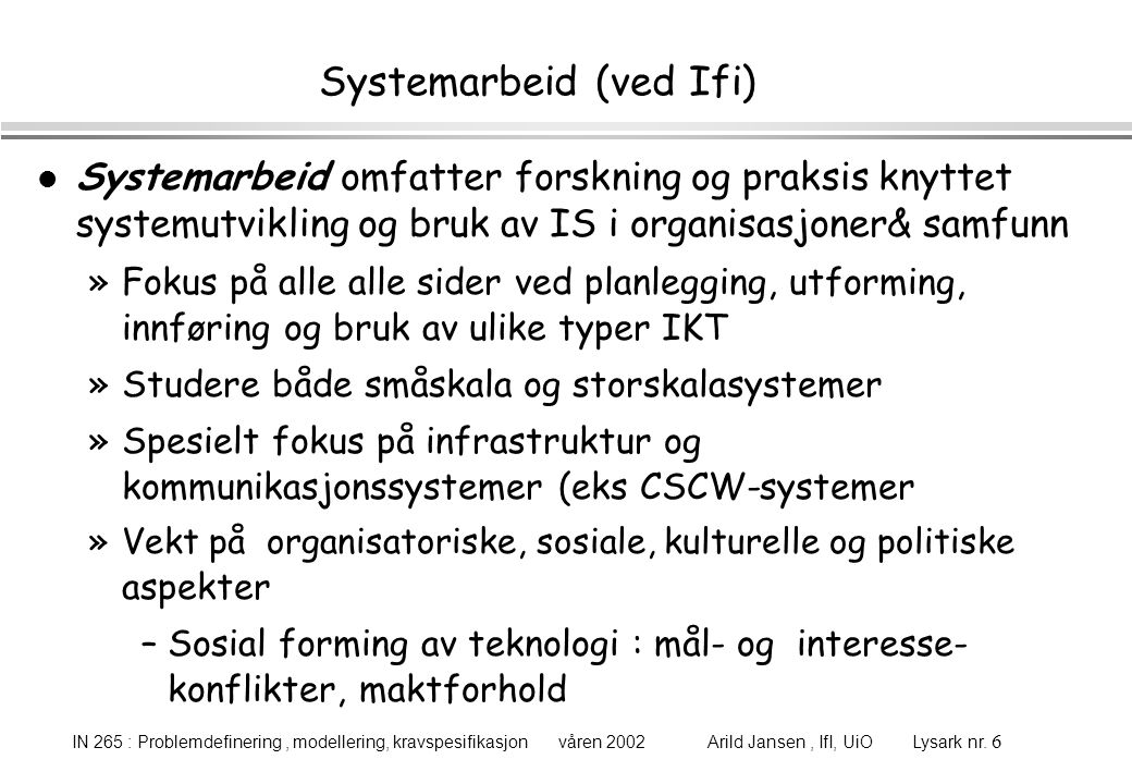 Systemarbeid (ved Ifi)