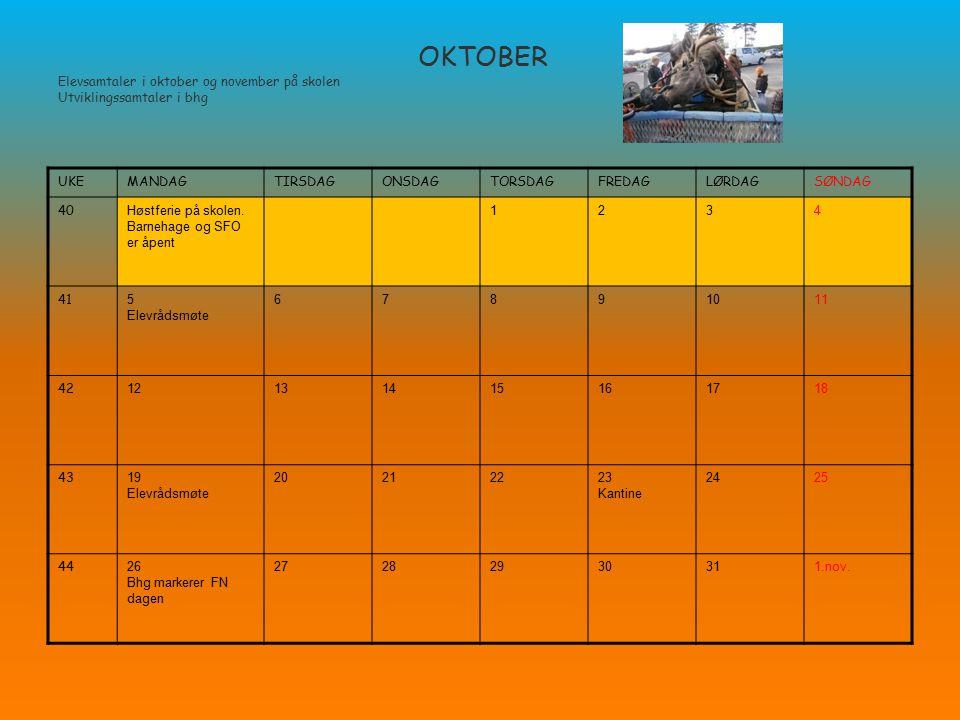 OKTOBER Elevsamtaler i oktober og november på skolen Utviklingssamtaler i bhg