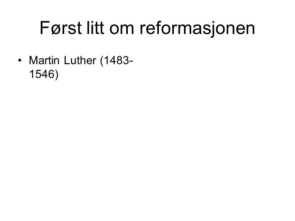 Først litt om reformasjonen