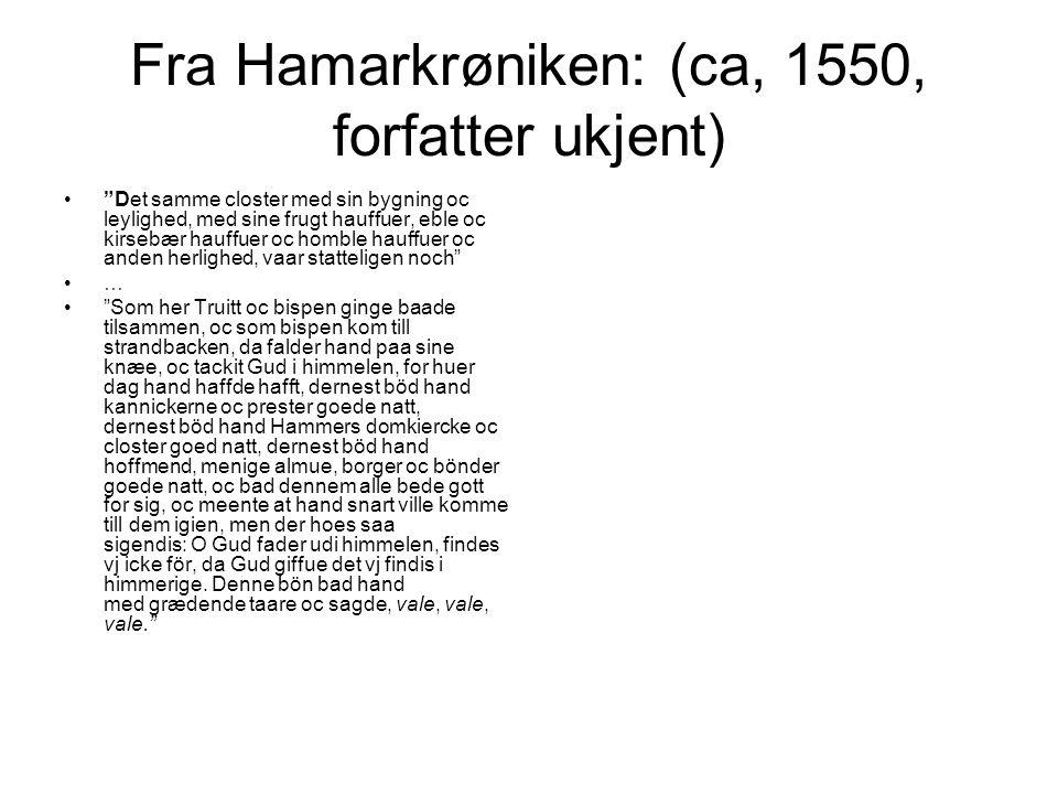 Fra Hamarkrøniken: (ca, 1550, forfatter ukjent)