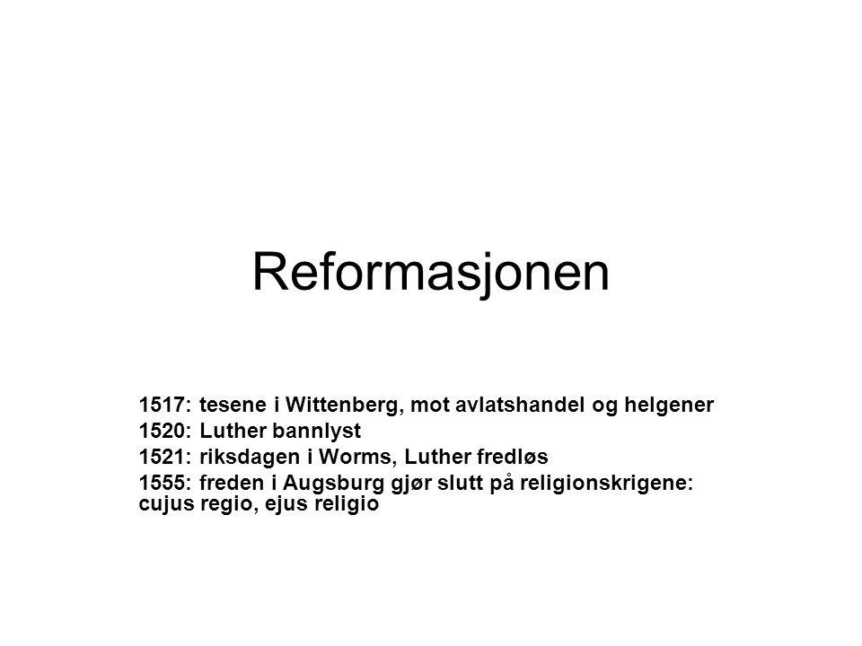 Reformasjonen 1517: tesene i Wittenberg, mot avlatshandel og helgener