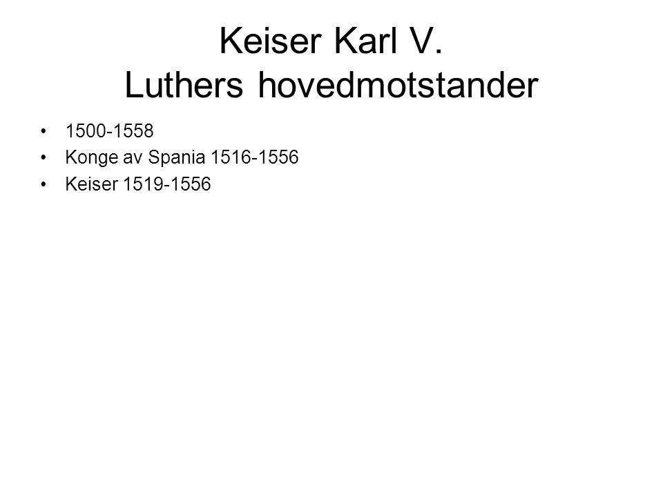 Keiser Karl V. Luthers hovedmotstander