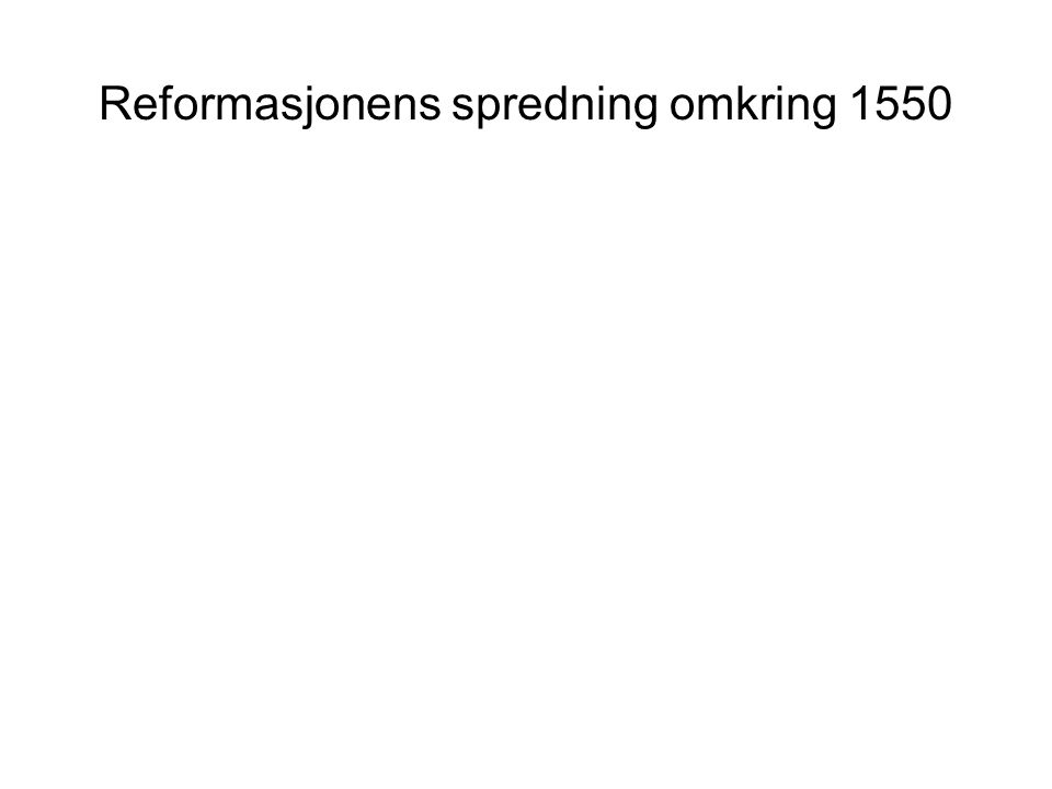 Reformasjonens spredning omkring 1550
