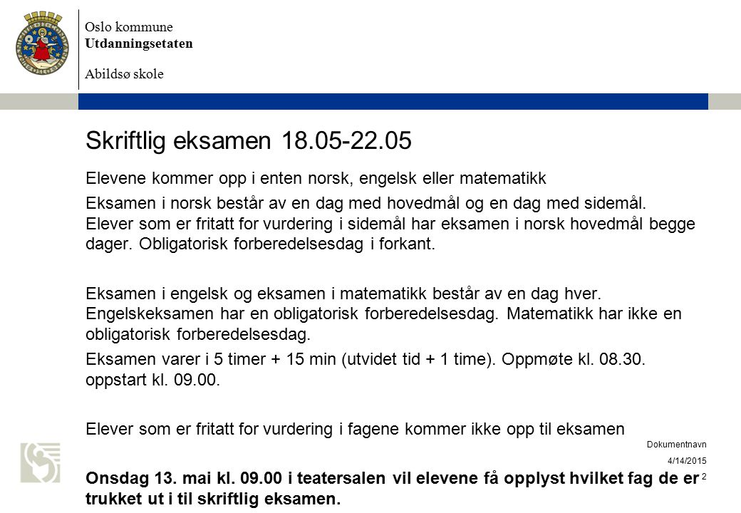 Skriftlig eksamen 18.05-22.05