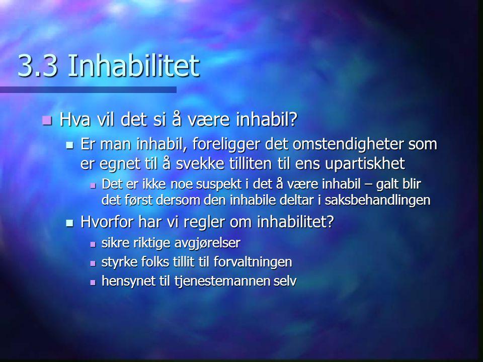 3.3 Inhabilitet Hva vil det si å være inhabil