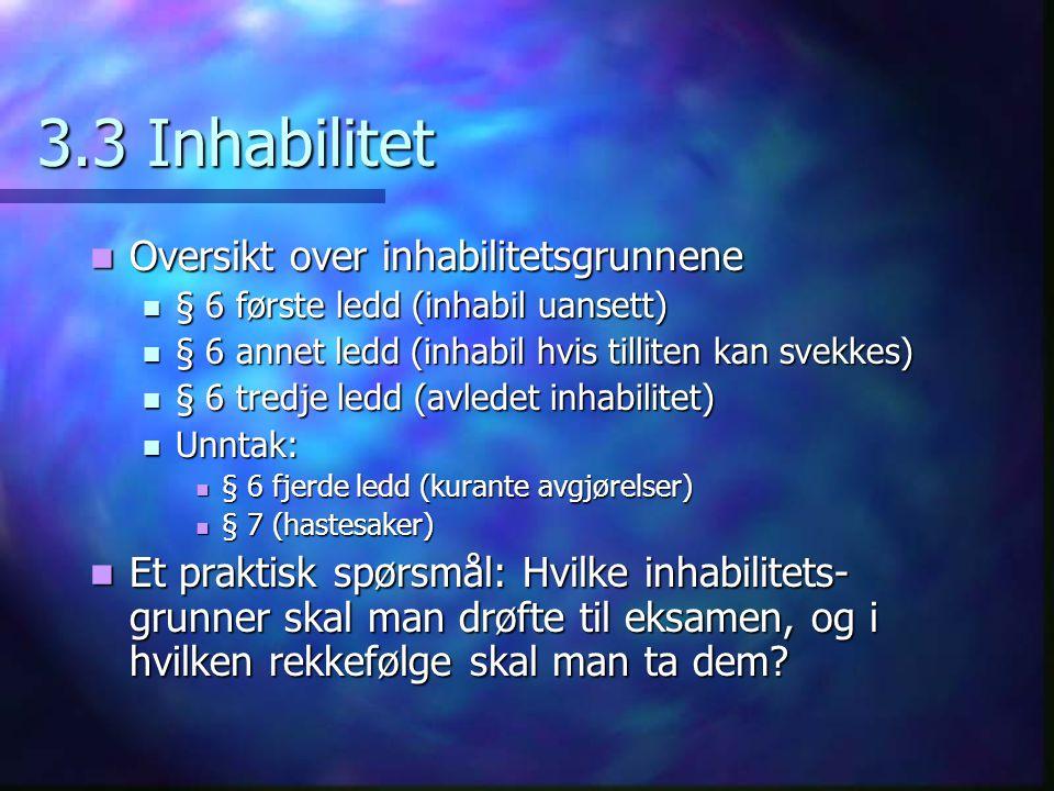 3.3 Inhabilitet Oversikt over inhabilitetsgrunnene