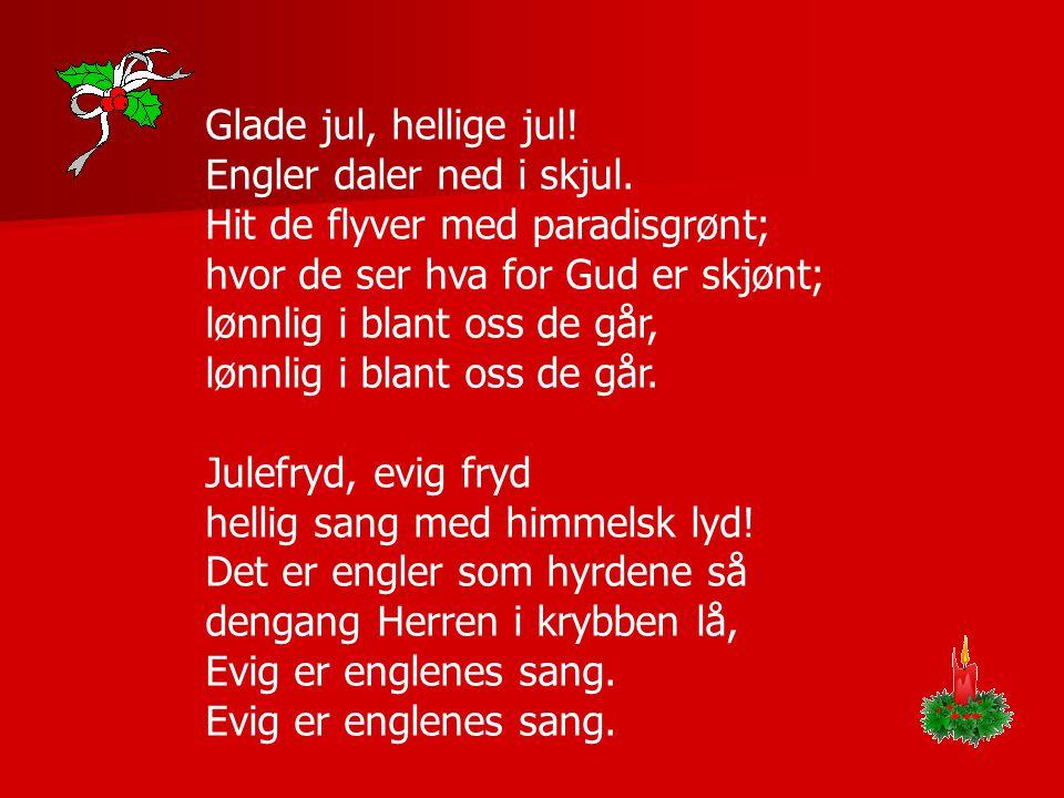 Glade jul, hellige jul. Engler daler ned i skjul