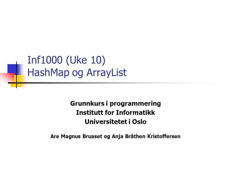 Inf1000 (Uke 10) HashMap og ArrayList