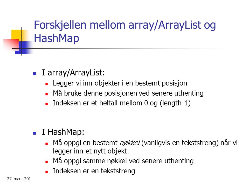 Forskjellen mellom array/ArrayList og HashMap