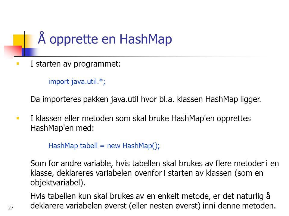 Å opprette en HashMap I starten av programmet: