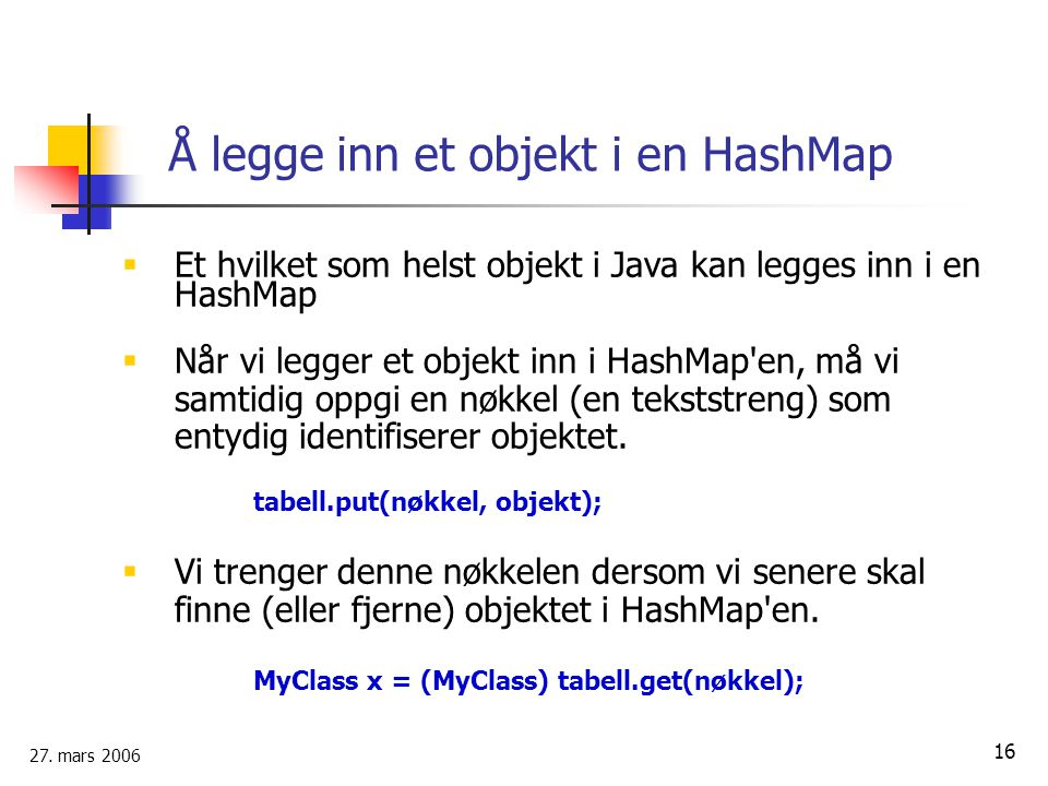 Å legge inn et objekt i en HashMap