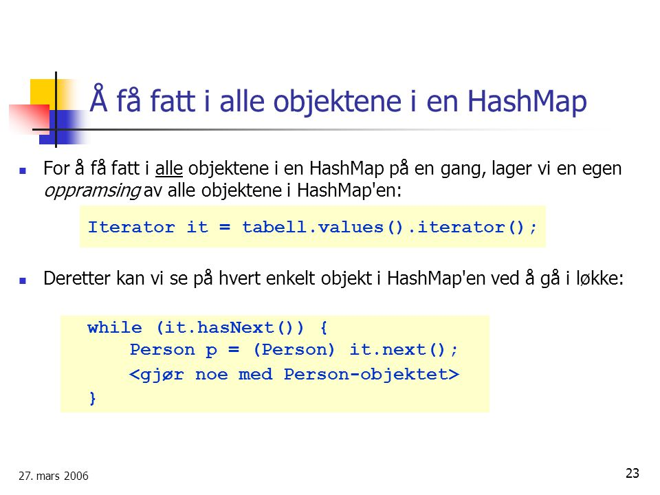 Å få fatt i alle objektene i en HashMap