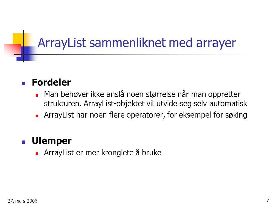 ArrayList sammenliknet med arrayer