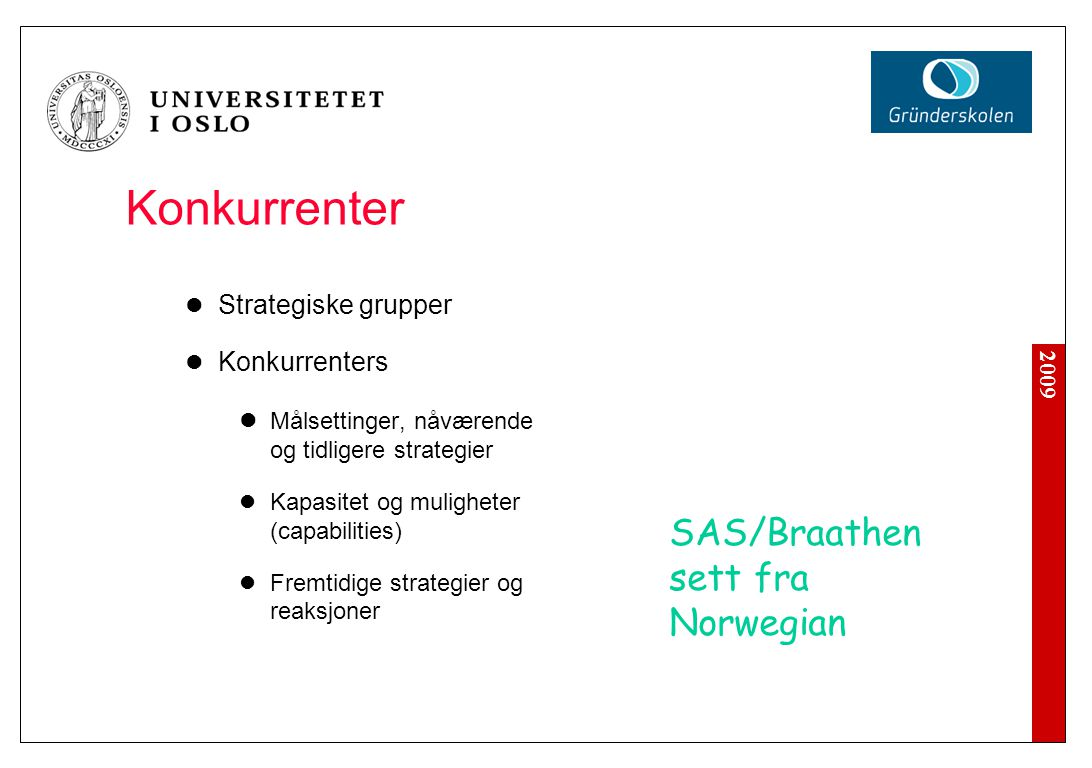 Konkurrenter Strategiske grupper Konkurrenters