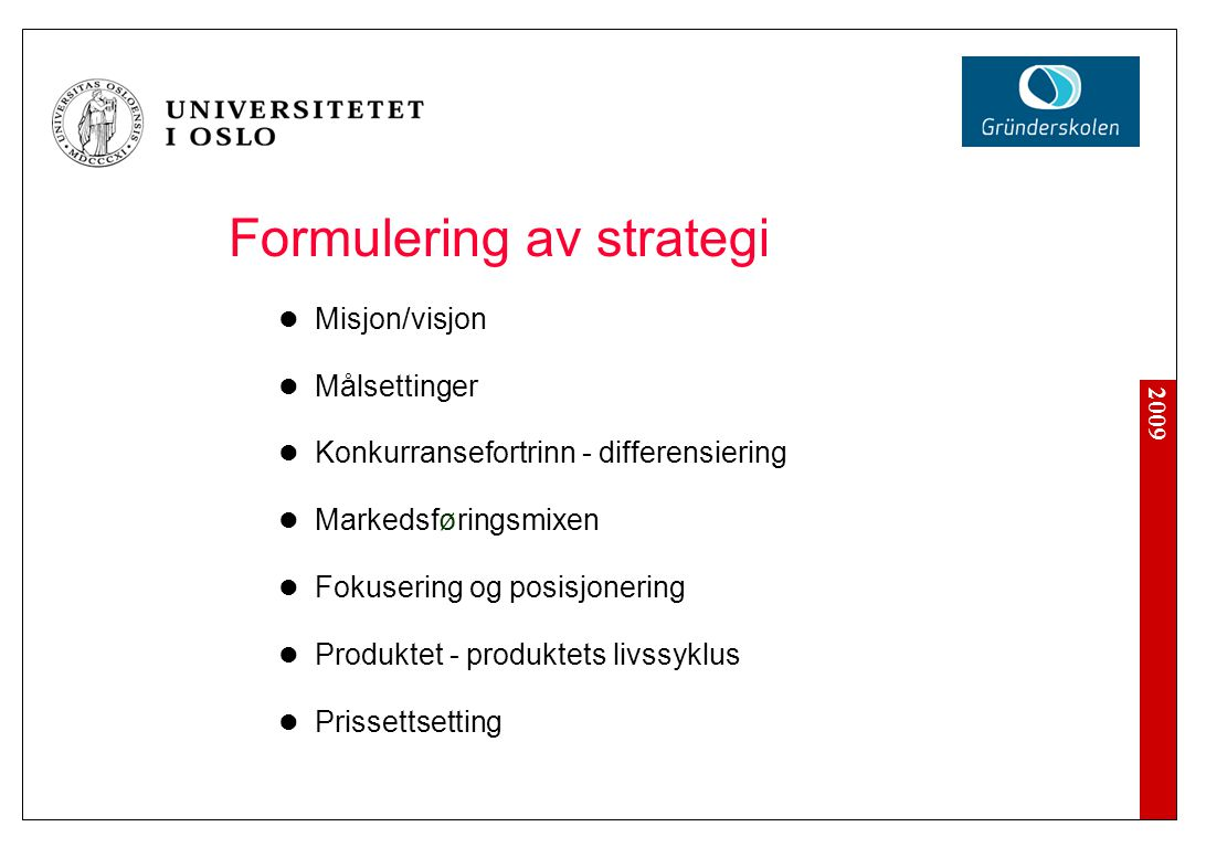 Marked og strategi Steg 1: Foreta en strategisk analyse