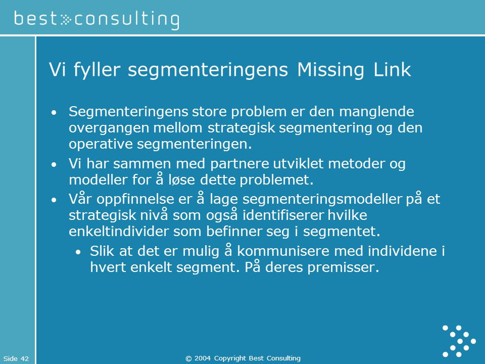 Vi fyller segmenteringens Missing Link
