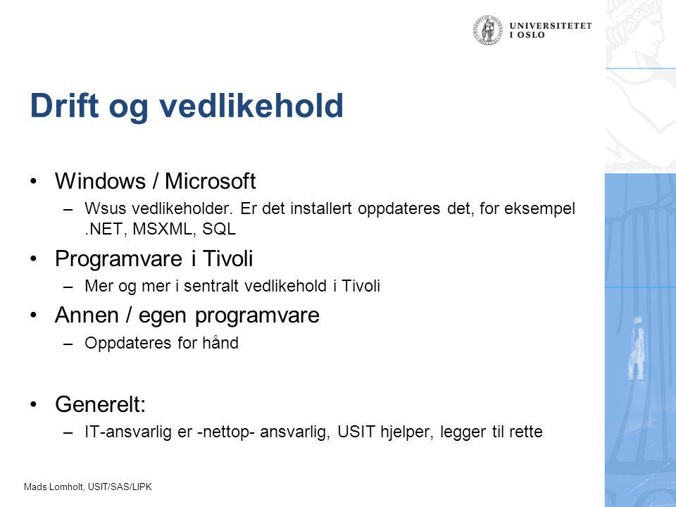 Drift og vedlikehold Windows / Microsoft Programvare i Tivoli