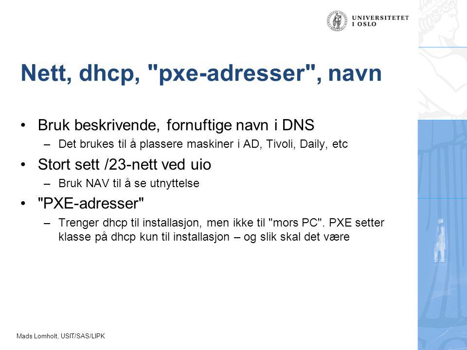 Nett, dhcp, pxe-adresser , navn