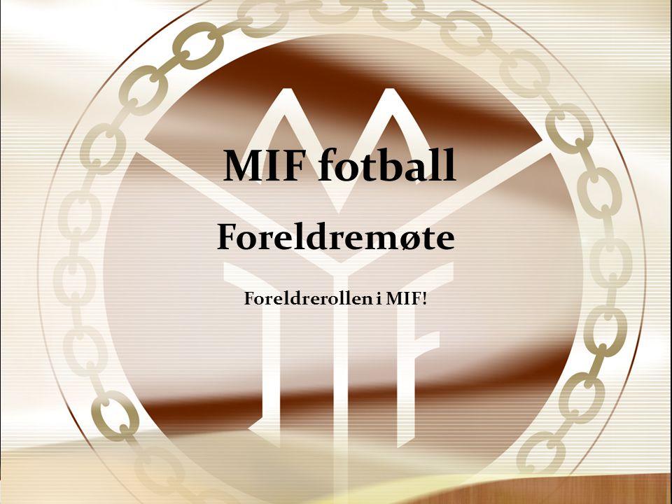 Foreldremøte Foreldrerollen i MIF!