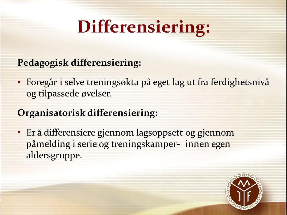 Differensiering: Pedagogisk differensiering:
