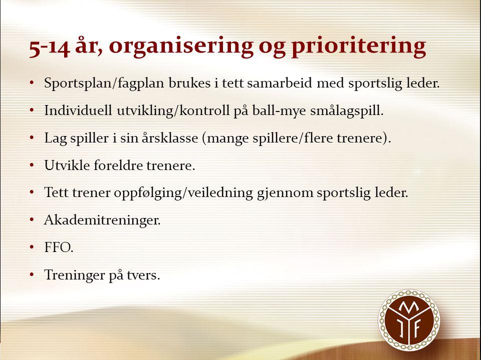 5-14 år, organisering og prioritering