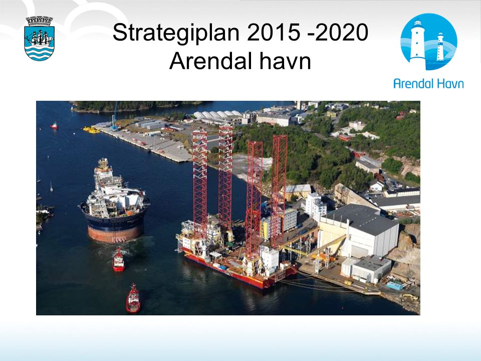 Strategiplan 2015 -2020 Arendal havn