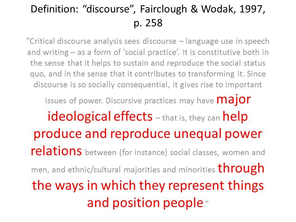 Definition: discourse , Fairclough & Wodak, 1997, p. 258
