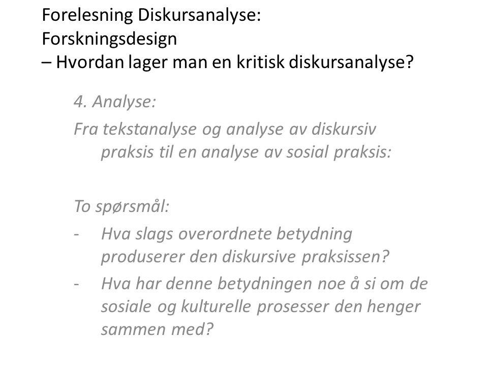 Forelesning Diskursanalyse: Forskningsdesign – Hvordan lager man en kritisk diskursanalyse