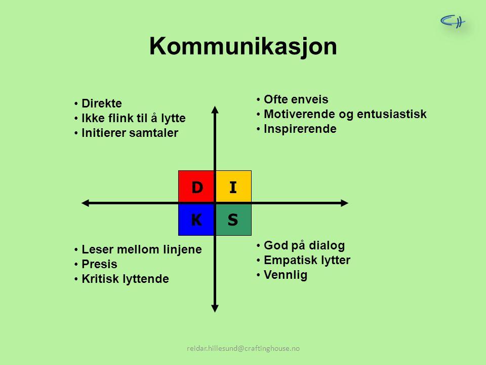 Kommunikasjon I D K S Ofte enveis Direkte Motiverende og entusiastisk