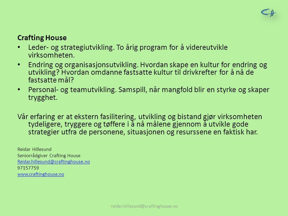 Crafting House Leder- og strategiutvikling. To årig program for å videreutvikle virksomheten.