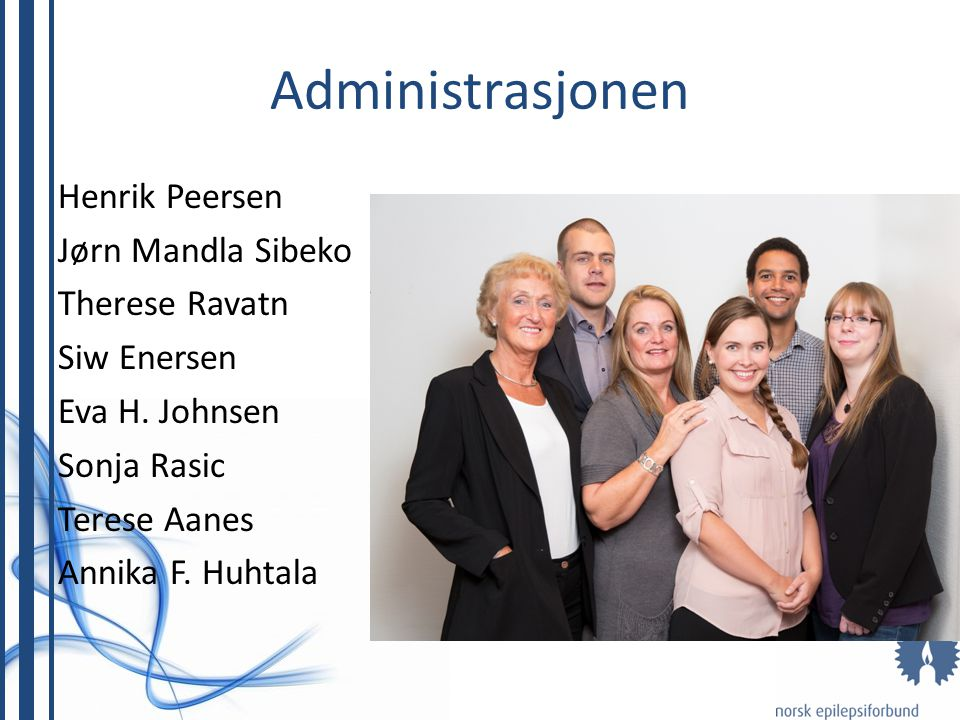 Administrasjonen Henrik Peersen Jørn Mandla Sibeko Therese Ravatn Siw Enersen Eva H.