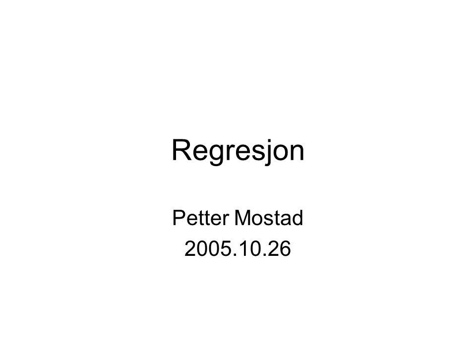 Regresjon Petter Mostad 2005.10.26