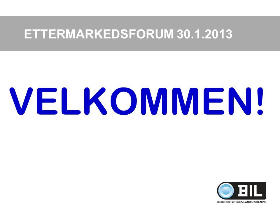 ETTERMARKEDSFORUM 30.1.2013 VELKOMMEN!