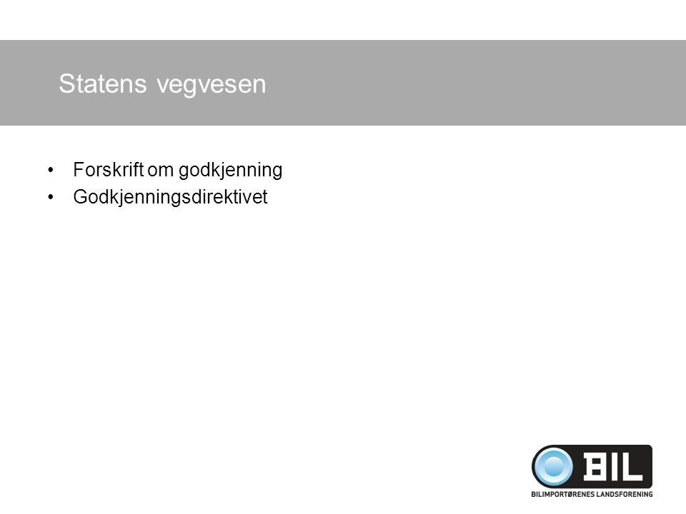 Statens vegvesen Forskrift om godkjenning Godkjenningsdirektivet